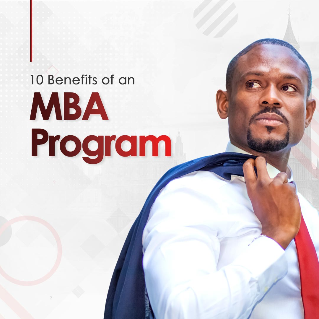 10 Benefits of an MBA Program