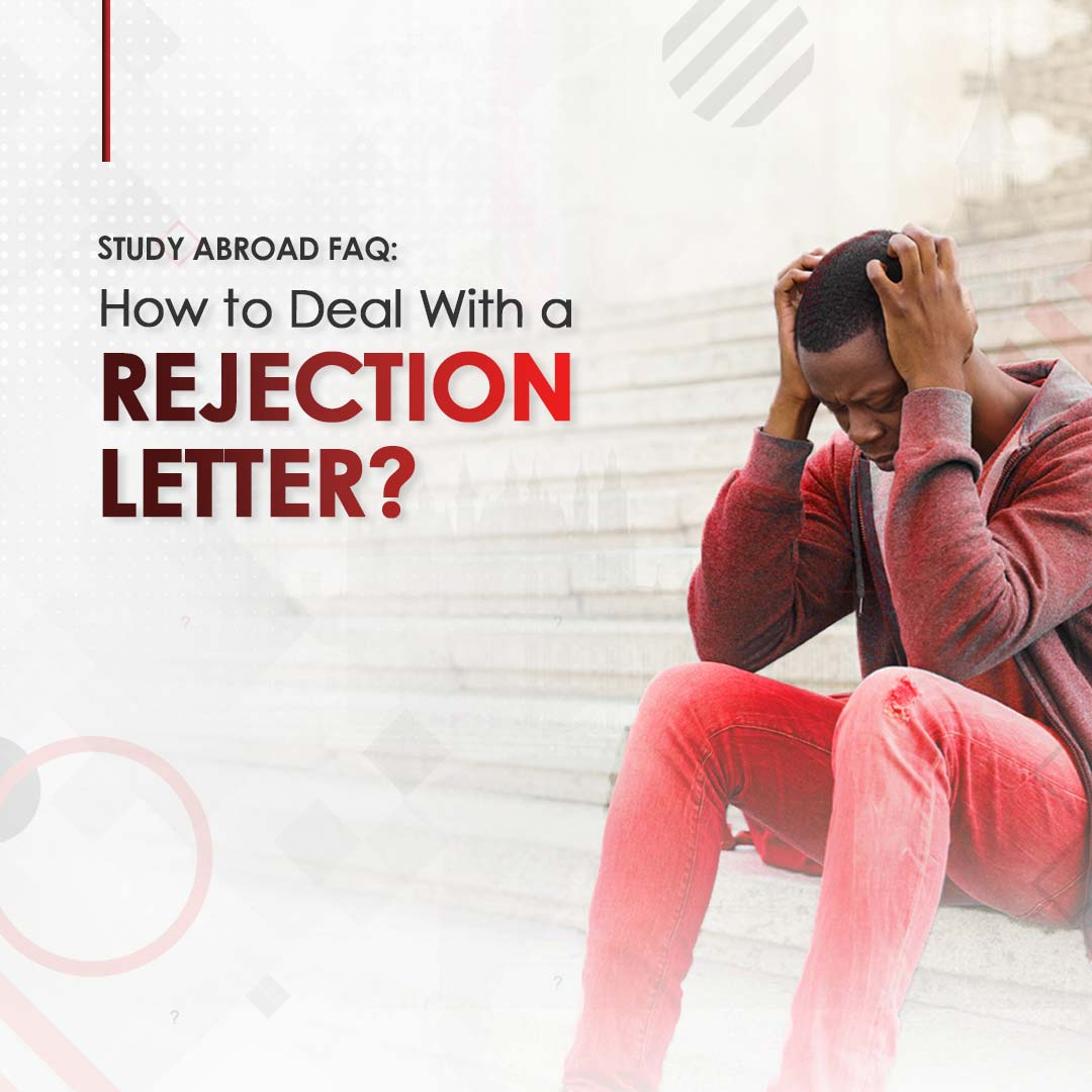 How to Handle a Rejection Letter? How to handle a VISA Refusal Letter?