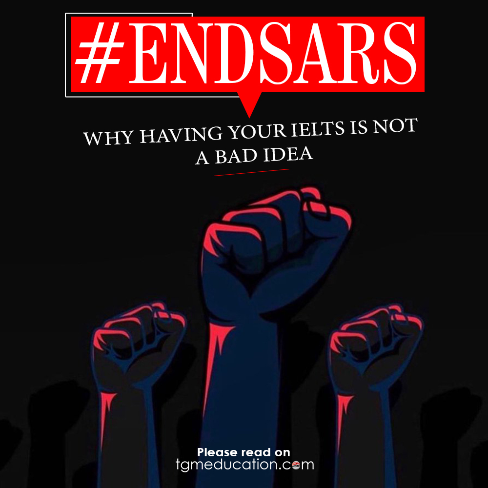 #EndSARS: Why having your IELTS is not a bad idea